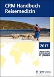 CRM Handbuch Reisemedizin 2017.