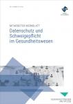 Mitarbeiter-Merkblatt Datenschutz und Schweigepflicht im Gesundheitswesen.