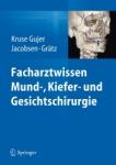 Facharztwissen Mund-, Kiefer- und Gesichtschirurgie.