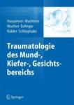 Traumatologie des Mund-, Kiefer-, Gesichtsbereichs.