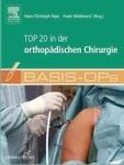 Basis OPs - TOP 20 in der orthopädischen Chirurgie.