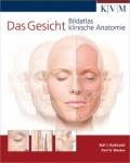 Das Gesicht - Bildatlas klinische Anatomie.