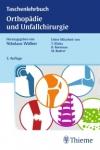 Taschenlehrbuch Orthopädie und Unfallchirurgie.