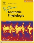 Anatomie Physiologie für die Physiotherapie.