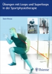 Übungen mit Loops und Superloops in der Sportphysiotherapie.