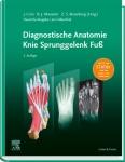 Diagnostische Anatomie: Knie Sprunggelenk Fuß.