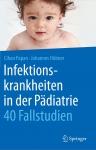 Infektionskrankheiten in der Pädiatrie - 40 Fallstudien.