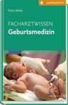 Facharztwissen Geburtsmedizin