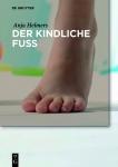 Der kindliche Fuß.