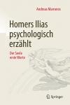 Homers Ilias psychologisch erzählt.