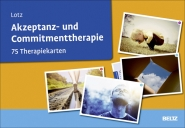 Akzeptanz- und Commitmenttherapie.