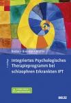 Integriertes Psychologisches Therapieprogramm bei schizophren Erkrankten IPT.