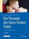 Die Therapie des Facio-Oralen-Trakts.