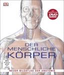 Prof. Robert Winston: Der menschliche Körper. Neuer Bildatlas der Anatomie