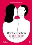 Wir Deutschen und die Liebe.
