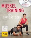 Muskeltraining für Späteinsteiger.