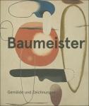Willi Baumeister - Gemälde und Zeichnungen