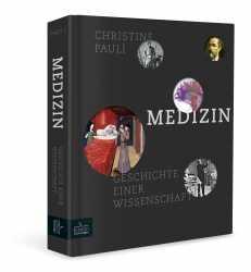 Medizin - Geschichte einer Wissenschaft.