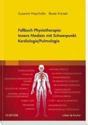 Fallbuch Physiotherapie: Innere Medizin mit Schwerpunkt Kardiologie / Pulmologie.