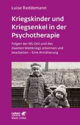 Kriegskinder und Kriegsenkel in der Psychotherapie.
