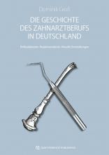Die Geschichte des Zahnarztberufs in Deutschland.
