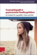 Traumapädagogik in psychosozialen Handlungsfeldern.