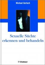 Sexuelle Süchte erkennen und behandeln.