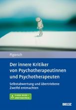 Der innere Kritiker von Psychotherapeutinnen und Psychotherapeuten.