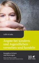 Ängste bei Kindern und Jugendlichen - verstehen und behandeln.