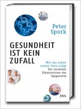 Dr. Peter Spork: Gesundheit ist kein Zufall.