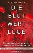 Miryam Muhm: Die Blutwertlüge