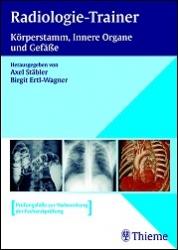 Radiologie-Trainer, Band 3. Körperstamm, Innere Organe und Gefäße.