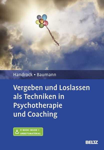 Vergeben und Loslassen in Psychotherapie und Coaching.